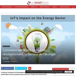 Comment les objets connectés révolutionnent le secteur de l'énergie (1/2)
