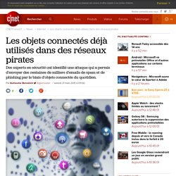 Les objets connectés déjà utilisés dans des réseaux pirates