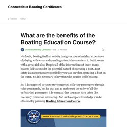 What are the benefits of the Boating Education Course?
