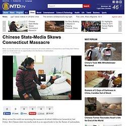 Chinese State-Media Skews Connecticut Massacre