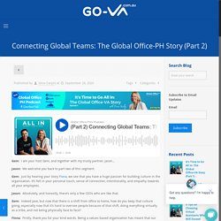 Connecting Global Teams: The Global Office-PH Story (Part 2)