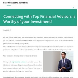 Connecting with Top Financial Advisors is Worthy of your Investment!
