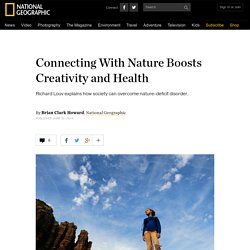 Connecting With Nature Boosts Creativity and Health