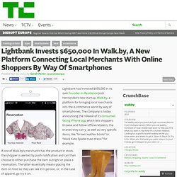 Lightbank Invests $650,000 In Walk.by, A New Platform Connecting Local Merchants With Online Shoppers By Way Of Smartphones