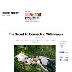 The Secret To Connecting With People
