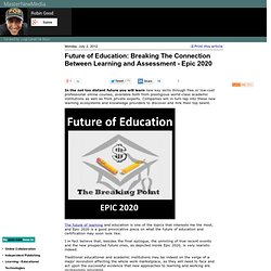 Future of Education: Breaking The Connection Between Learning and Assessment - Epic 2020