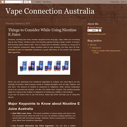 Vape Connection Australia: Things to Consider While Using Nicotine E Juice