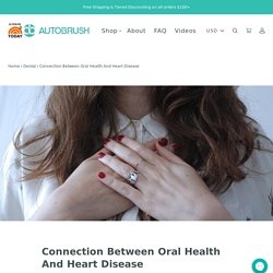 Connection Between Oral Health And Heart Disease
