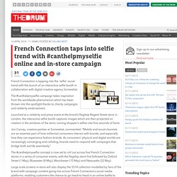 French Connection taps into selfie trend with #canthelpmyselfie online and in-store campaign