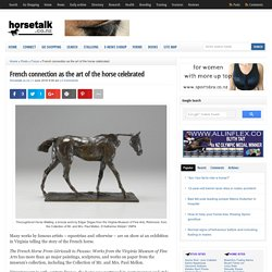 French connection as the art of the horse celebrated - Horsetalk.co.nz