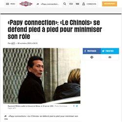 «Papy connection»: «Le Chinois» se défend pied à pied pour minimiser son rôle