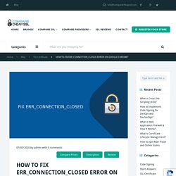How to Fix FIX ERR_CONNECTION_CLOSED? Updated 2020