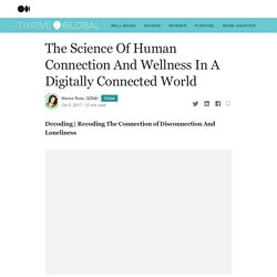 The Science Of Human Connection And Wellness In A Digitally Connected World