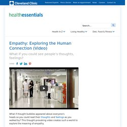 Empathy: Exploring the Human Connection (Video) - Health Essentials from Cleveland Clinic