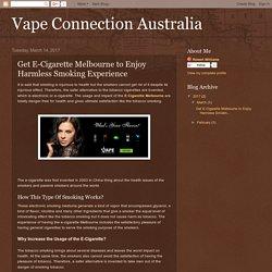 Vape Connection Australia: Get E-Cigarette Melbourne to Enjoy Harmless Smoking Experience