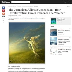 The Cosmology/Climate Connection - How Extraterrestrial Forces Influence The Weather