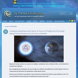 L'Antique connection entre Sirius, la Terre et l'Histoire de l'humanité