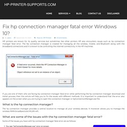 Fix hp connection manager fatal error Windows 10?