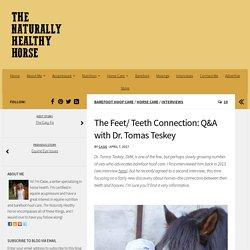 The Feet/ Teeth Connection: Q&A with Dr. Tomas Teskey