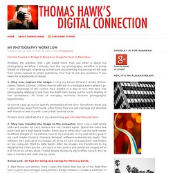 Thomas Hawk's Digital Connection: My Photography Workflow