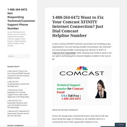 1-888-264-6472 Want to Fix Your Comcast XFINITY Internet Connection? Just Dial Comcast Helpline Number