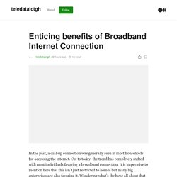 Enticing benefits of Broadband Internet Connection