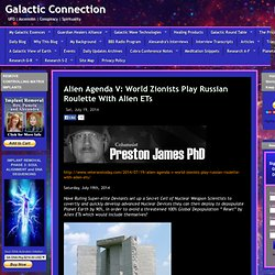Alien Agenda V: World Zionists Play Russian Roulette With Alien ETs
