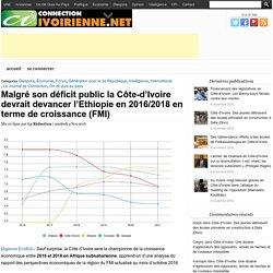 Malgré son déficit public la Côte-d'Ivoire devrait devancer l'Ethiopie en 2016/2018 en terme de croissance (FMI)