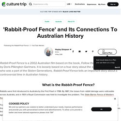 'Rabbit-Proof Fence' and Its Connections To Australian History