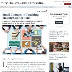 Small Changes in Teaching: Making Connections - The Chronicle of Higher Education