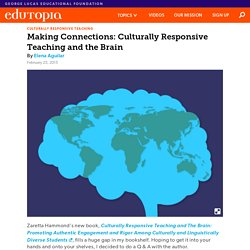 Making Connections: Culturally Responsive Teaching and the Brain