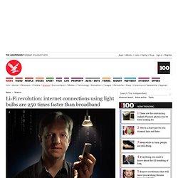Li-Fi revolution: internet connections using light bulbs are 250 times faster than broadband - Science - News