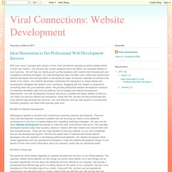 Viral Connections: Website Development: Ideal Destination to Get Professional Web Development Services