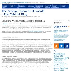 Using One-Way Connections in DFS Replication - The Storage Team at Microsoft - File Cabinet Blog