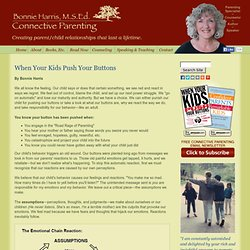 Bonnie Harris Connective Parenting: Articles ~ When Your Kids Push Your Buttons