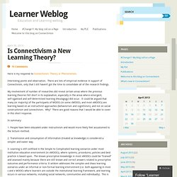 Is Connectivism a New Learning Theory