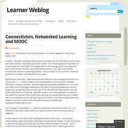 Connectivism, Networked Learning and MOOC