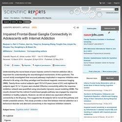 Impaired Frontal-Basal Ganglia Connectivity in Adolescents with Internet Addiction : Scientific Reports