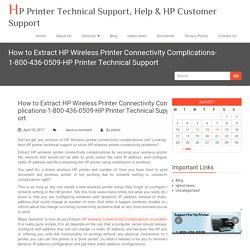 How to Extract HP Wireless Printer Connectivity Complications-1-800-436-0509-HP Printer Technical Support