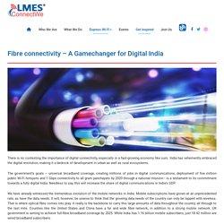 Fibre Connectivity – A Gamechanger for Digital India