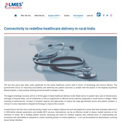 Connectivity to redefine healthcare delivery in rural India