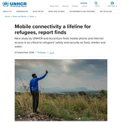 UNHCR - Mobile connectivity a lifeline for refugees, report finds