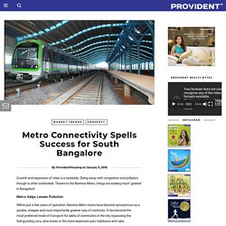 Metro Connectivity Spells Success for South Bangalore