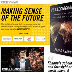 CONNECTOGRAPHY: Mapping the Future of Global Civilization — Parag Khanna