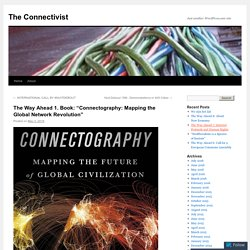 "The Way Ahead 1. Book: ""Connectography: Mapping the Global Network Revolution"""