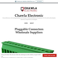 Pluggable Connectors Wholesale Suppliers – Chawla Electronic