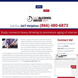 Study connects heavy drinking to premature aging of arteries - 24/7 Alcohol Abuse Helpline