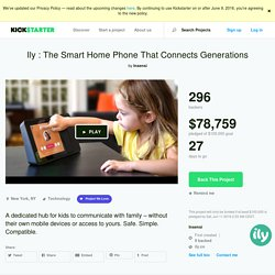 Ily : The Smart Home Phone That Connects Generations by Insensi