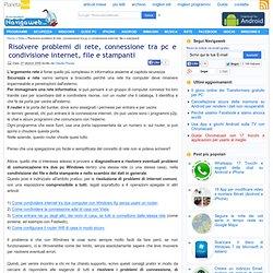 Pom-HeyWEB!: Risolvere problemi di rete, connessione tra pc e condivisione internet, file e stampanti