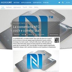 La connettività NFC: cos'è e come si usa? - AndroidPIT